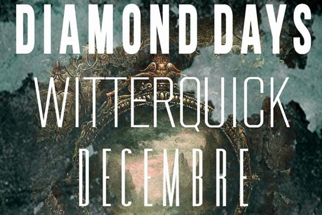 Diamond Days, Witterquick & Decembre Tour Dates